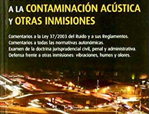 La defensa frente a la contaminación acústica y otras inmisiones